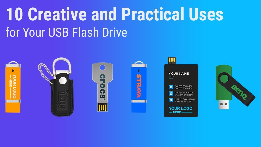 10 Creative and Practical Uses for Your USB Flash Drive